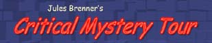 Jules Brenner's Critical Mystery  Tour